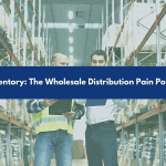 Blog aticle cover, Inventory: The wholesale distribution pain point
