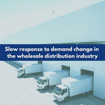 slow response to demand change in the wholesale distribution industry
