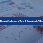 4 biggest challenges of data and reporting in wholesale