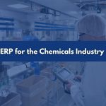 Benefits of ERP for the Chemicals Industry Blog