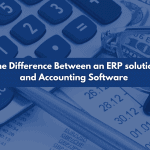 The Difference Between an ERP solution and Accounting Software Blog